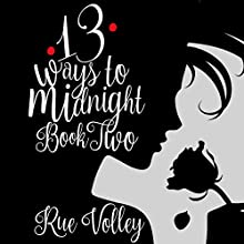 13 Ways to Midnight: Book Two: The Midnight Saga, Book 2 Audiobook by Rue Volley Narrated by Sarah Puckett