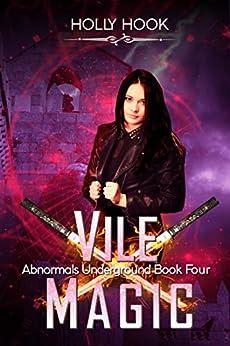 Vile Magic (Abnormals Underground #4) by [Hook, Holly]