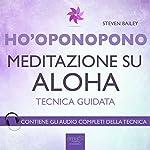 Ho'oponopono: Meditazione su Aloha | Steven Bailey
