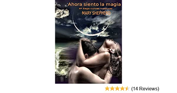 Ahora siento la magia (Saga Curvas Maduras nº 4) (Spanish Edition) - Kindle edition by Mary Shepherd. Literature & Fiction Kindle eBooks @ Amazon.com.