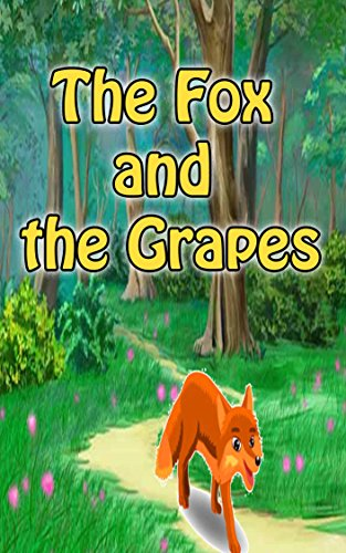 The Fox and the Grapes | top kid books: bedtime story for kids ages 1-7 : funny kid story