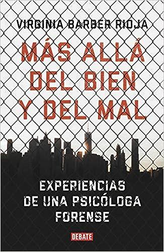 Más allá del bien y del mal: Experiencias de una psicóloga ...
