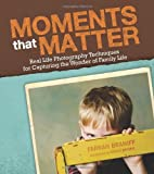 Moments That Matter, Farrah Braniff, 193647493X