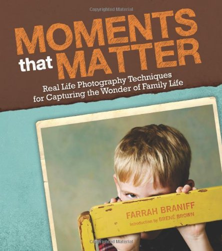 Moments that Matter: Real Life Photography Techniques for Capturing the Joy and Wonder of Childhood