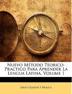 Nuevo Método Teorico-Practico Para Aprender La Lengua Latina, Volume 1 (Spanish Edition