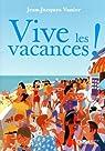 Vive les vacances ! par Vanier