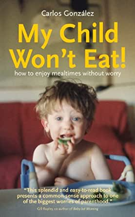 My Child Wont Eat!: How to enjoy mealtimes without worry (English ...