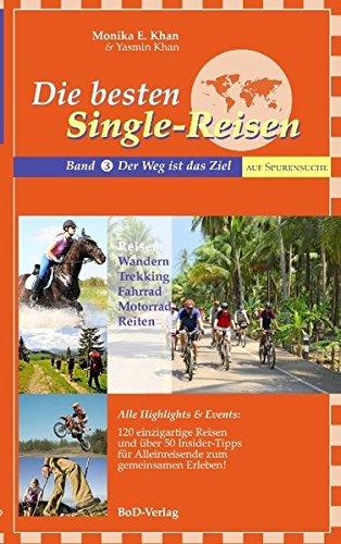 Die besten Single-Reisen: Band 3: Der Weg ist das Ziel
