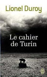 Le cahier de Turin : roman, Duroy, Lionel