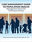 Case Management Guide to Effective Population Health: Management Across the Continuum of Care