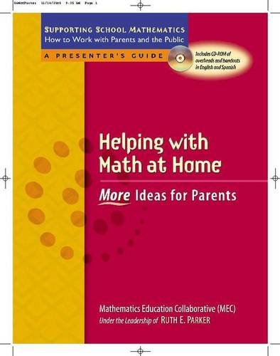 Helping with Math at Home: More Ideas for Parents (Supporting School Mathematics: How to Work with Parents and the Public)