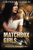Matchbox Girls (Senyaza Series) (Volume 1)