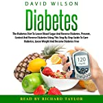 Diabetes: The Diabetes Diet to Lower Blood Sugar with Natural Superfoods | David Wilson