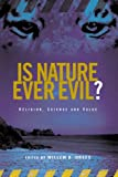 Is Nature Ever Evil? : Religion, Science and Value, , 0415290619