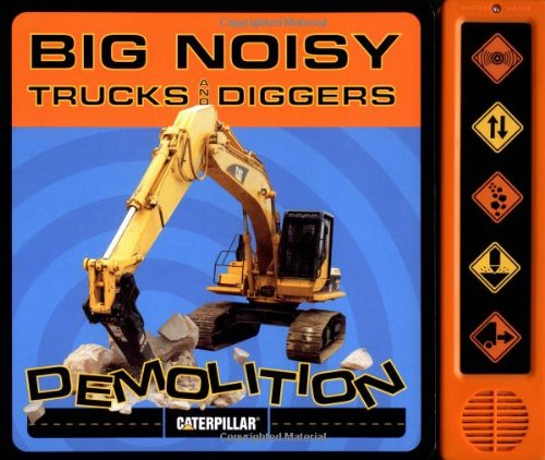 Big Noisy Trucks and Diggers Demolition by Brand: Chronicle Books