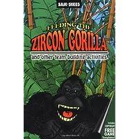 Feeding the Zircon Gorilla: And Other Team Building Activities