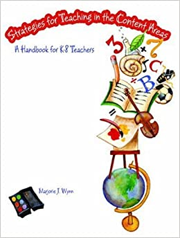 Strategies for Teaching in the Content Areas: A Handbook for K-8 Teachers