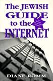 The Jewish Guide to the Internet, Diane Romm, 0765799596
