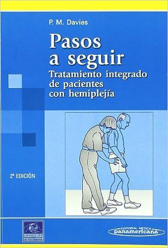 Davies:trat. Pacient. Hemiplejia 2ed.: Tratamiento Integrado De Pacientes Con Hemiplejía por Patrica M. Davies epub
