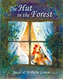 img - for The Hut in the Forest (Grimm's Fairy Tales) book / textbook / text book