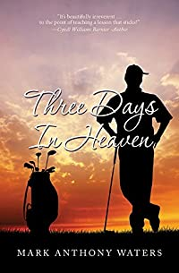 Three Days In Heaven by Mark Anthony Waters ebook deal