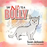 img - for Say No to a Bully book / textbook / text book