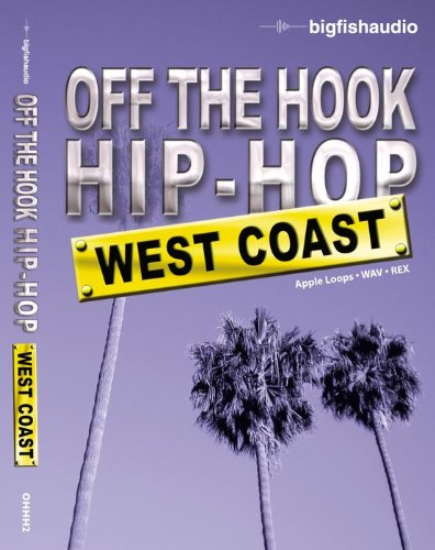 Big Fish Audio Off The Hook Hip Hop: West Coast Audio Loops