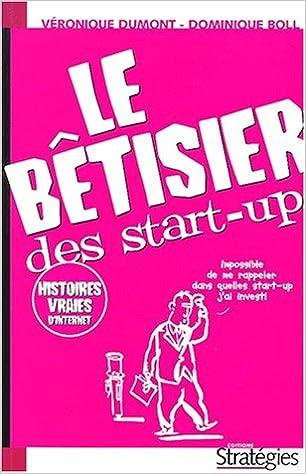En ligne téléchargement Le bêtisier des start-up. Comment devenir un e-entrepreneur en dix leçons epub, pdf