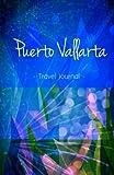 Puerto Vallarta Travel Journal: High Quality