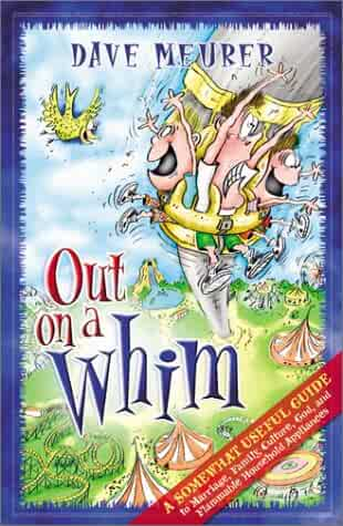 Out on a Whim: A Somewhat Useful Guide to Marriage, Family, Culture, God, and Flammable Household Appliances