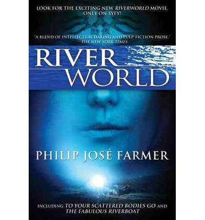 Riverworld: Including to Your Scattered Bodies Go & the Fabulous Riverboat (Paperback) - Common pdf epub