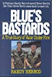 Blue's Bastards: A True Story of Valor Under Fire