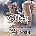 Steal Hörbuch von Rachel Van Dyken Gesprochen von: Brittany Pressley, Peter Coleman