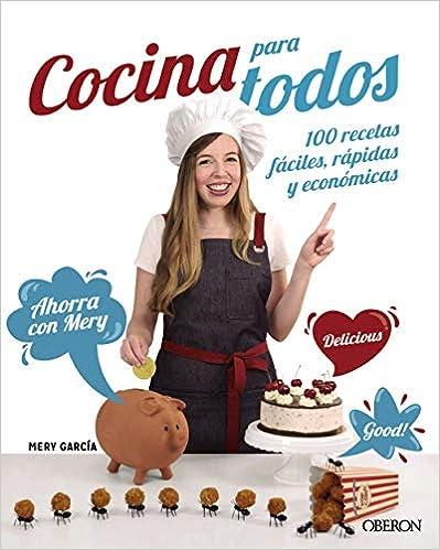 Cocina para todos: 100 recetas fáciles, rápidas y económicas de Mª del Carmen García Butrón