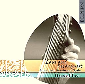 Love and ReConquest -- Music fof Renaissance Spain