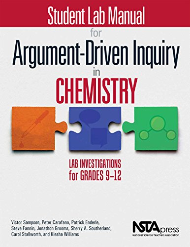 or Argument-Driven Inquiry in Chemistry: Lab Investigations for Grades 9-12 ()