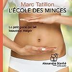 L'école des minces : Le petit guide qui fait beaucoup maigrir | Marc Tatillon