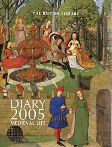 The British Library Diary 2005: Medieval Life
