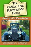 The Cadillac That Followed Me Home, Christopher W. Cummings, 0786428082
