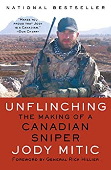 Unflinching: The Making of a Canadian Sniper by [Mitic, Jody]