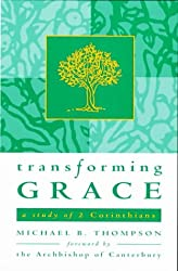 Transforming Grace: A Study of 2 Corinthians
