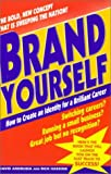 Brand Yourself: How to Create an Identity for a Brilliant Career
