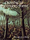 Crossing the Panther's Path, Elizabeth Alder, 0786250135