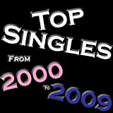 Top Singles From - 2000 - 2009