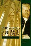 The World of the Bach Cantatas: Early Sacred Cantatas (v. 1)
