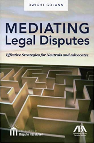 Book Mediating Legal Disputes by Dwight Golann (2009-09-01)