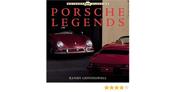 Porsche Legends (Motorbooks Classic): Randy Leffingwell: 0752748313644: Amazon.com: Books