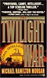 The Twilight War, Michael H. Morgan, 0451172280