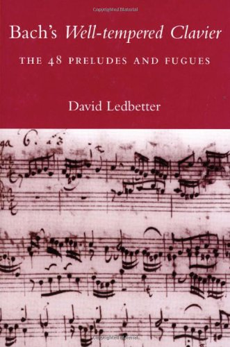 Bach's Well-tempered Clavier: The 48 Preludes and Fugues by Yale University Press