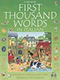 First Thousand Words in Italian (Usborne First 1000 Words) by Amery, Heather (1999) Paperback